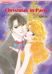 CHRISTMAS IN PARIS (Mills & Boon Comics) - Mills & Boon Comics ebook by Margaret Barker,Kako Ito