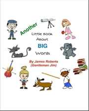 Another Little Book About Big Words ebook by James Roberts (Gentleman Jim)