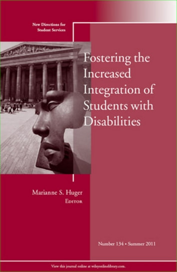Fostering the Increased Integration of Students with Disabilities - New Directions for Student Services, Number 134 ebook by