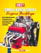 Small-Block Chevy Engine Buildups HP1400 ebook by Editors of Chevy High Perf Mag