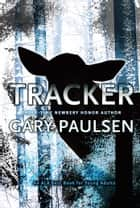 Tracker ebook by Gary Paulsen