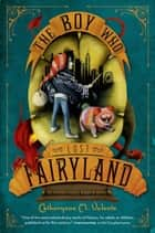 The Boy Who Lost Fairyland ebook by
