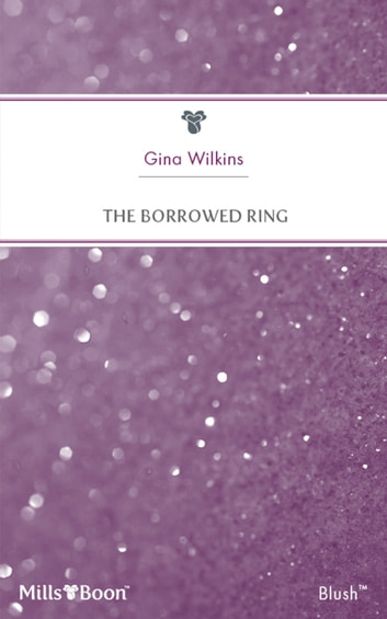 The Borrowed Ring ebook by Gina Wilkins
