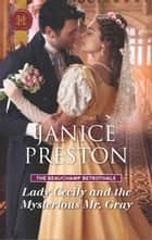 Lady Cecily and the Mysterious Mr. Gray ebook by Janice Preston