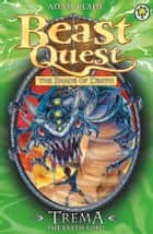 Beast Quest: Trema the Earth Lord - Series 5 Book 5 ebook by Adam Blade