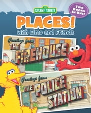 Sesame Street Places! The Firehouse and The Police Station (Sesame Street Series) ebook by Susan Hood,Maggie Swanson