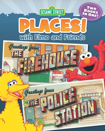 Sesame Street Places! The Firehouse and The Police Station (Sesame Street Series) ebook by Susan Hood