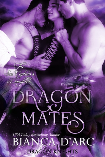 Dragon Mates - The Sea Captain's Daughter ebook by Bianca D'Arc
