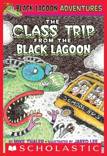 The Class Trip from the Black Lagoon ebook by Mike Thaler