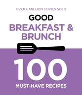 Good Breakfast and Brunch Food ebook by Murdoch Books