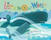 Listen to Our World ebook by Bill Martin Jr.,Michael Sampson,Melissa Sweet