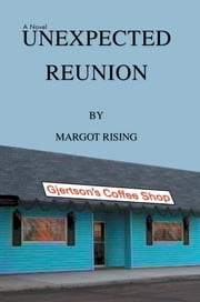 Unexpected Reunion ebook by Margot Rising