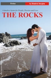 The Rocks: A timeless hymn for People, Passion and Love ebook by Dimitris Stergiou,Ggprophoto Dreamstime Photo Stock,Kayleigh Hames,Vessela Ivvy,David J. Franco