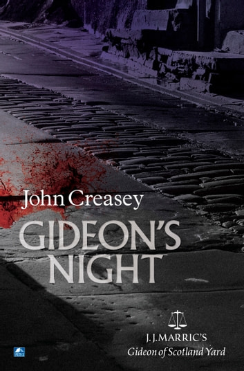 Gideon's Night: (Writing as JJ Marric) ebook by John Creasey