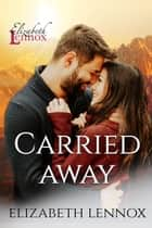 Carried Away ebook by Elizabeth Lennox