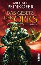 Das Gesetz der Orks - Roman (Orks 3) ebook by Michael Peinkofer