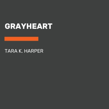 Grayheart audiobook by Tara K. Harper