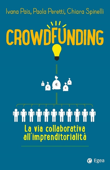 Crowdfunding - la via collaborativa all'imprenditorialità ebook by Ivana Pais,Paola Peretti,Chiara Spinelli