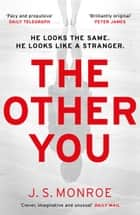 The Other You - a gripping and addictive new thriller for 2020 ebook by J.S. Monroe
