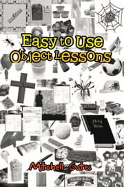 Easy to Use Object Lessons ebook by Mitchell Gates