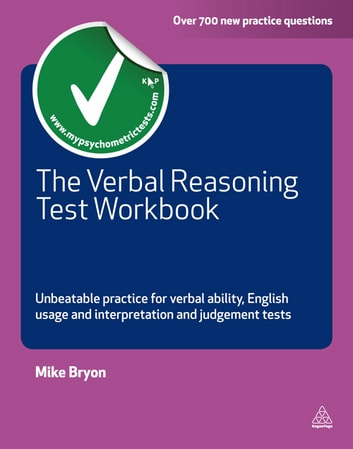 The Verbal Reasoning Test Workbook - Unbeatable Practice for Verbal Ability English Usage and Interpretation and Judgement Tests ebook by Mike Bryon