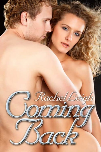 Coming Back ebook by Rachel  Leigh