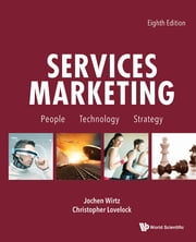 Services Marketing - People, Technology, Strategy ebook by Jochen Wirtz, Christopher Lovelock