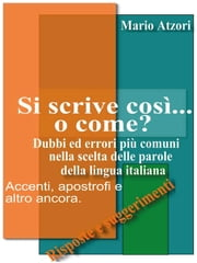 Si scrive così… o come? ebook by Mario Atzori