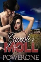 GANGSTER MOLL ebook by
