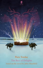 The Box of Delights ebook by Piers Torday, John Masefield