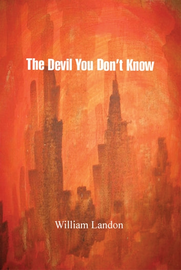 The Devil You Donýt Know ebook by William Landon