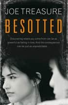 Besotted ebook by Joe Treasure