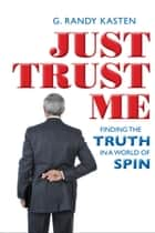Just Trust Me ebook by G Randy Kasten