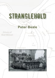 STRANGLEHOLD - What if the the great chance had been taken? ebook by Peter Beale