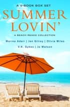 Summer Lovin' Box Set - A Beach Reads Collection ebook by Marina Adair, Olivia Miles, V. K. Sykes,...