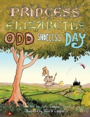 Princess Elizabeth's Odd Shoeless Day ebook by Sally Campbell Grout/John W. Campbell