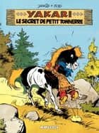 Yakari - tome 06 - Le Secret de Petit Tonnerre ebook by Job, Derib, Derib