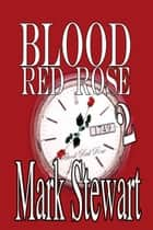 Blood Red Rose Two ebook by Mark Stewart