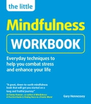 The Little Mindfulness Workbook ebook by Gary Hennessey