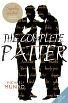 The Complete Patter ebook by Michael Munro