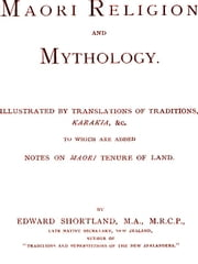 Maori Religion and Mythology ebook by Edward Shortland
