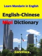 English-Chinese Mini Dictionary - How to learn essential Mandarin Chinese vocabulary in English for school, exam, and business ebook by Taebum Kim