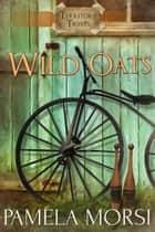 Wild Oats ebook by Pamela Morsi