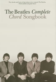 The Beatles Complete Chord Songbook ebook by The Beatles