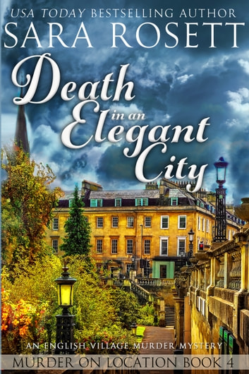 Death in an Elegant City - An English Village Murder Mystery ebook by Sara Rosett