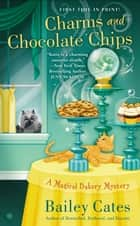 Charms and Chocolate Chips ebook by Bailey Cates