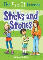 The Fix-It Friends: Sticks and Stones ebook by Nicole C. Kear,Tracy Dockray