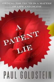 A Patent Lie ebook by Paul Goldstein