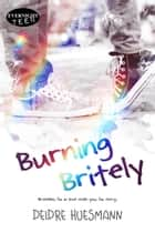 Burning Britely ebook by