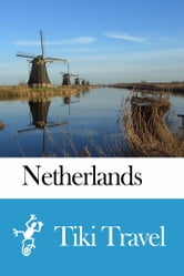 Netherlands Travel Guide - Tiki Travel ebook by Tiki Travel